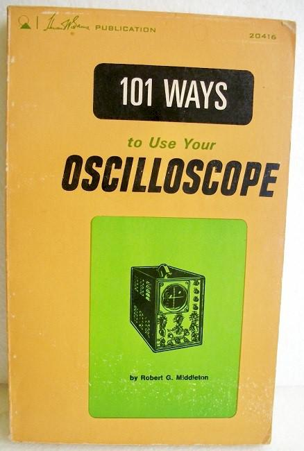 One Hundred One Ways to Use Your Oscilloscope
